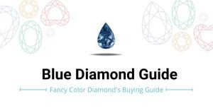 blue diamond buying guide